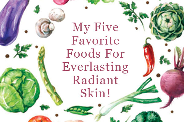 My Five Favorite Foods For Glowing Skin.